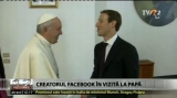 Papa Francisc şi Mark Zuckerberg