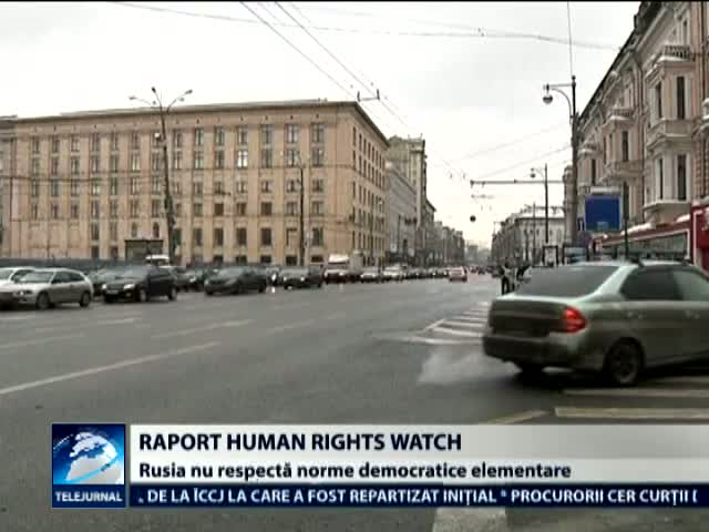 Raport Human Rights Watch pentru Rusia: Norme democratice elementare, nerespectate