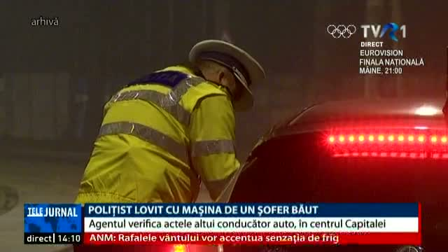 Un polițist a fost accidentat de un șofer băut