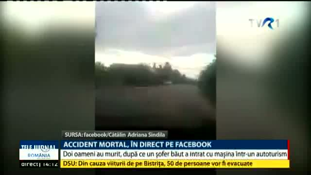 Accident mortal, în direct, pe Facebook